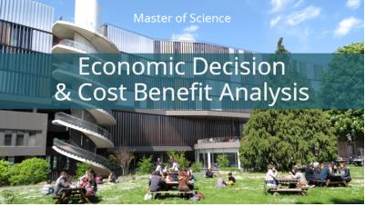EDCBA – Economic Decision and Cost Benefit Analysis (MSc)